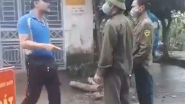 Người không đeo khẩu trang, dọa đánh thành viên chốt kiểm dịch